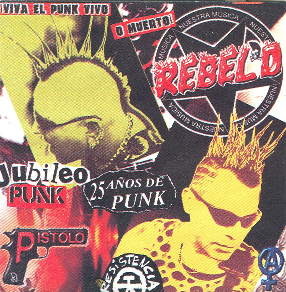 Rebel D Punk – Jubileo 25 Años de Punk