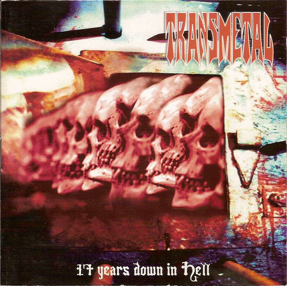 Transmetal – 17 Years Down In Hell