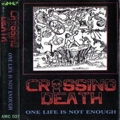 Crossing Death – One Life Is Not Enough