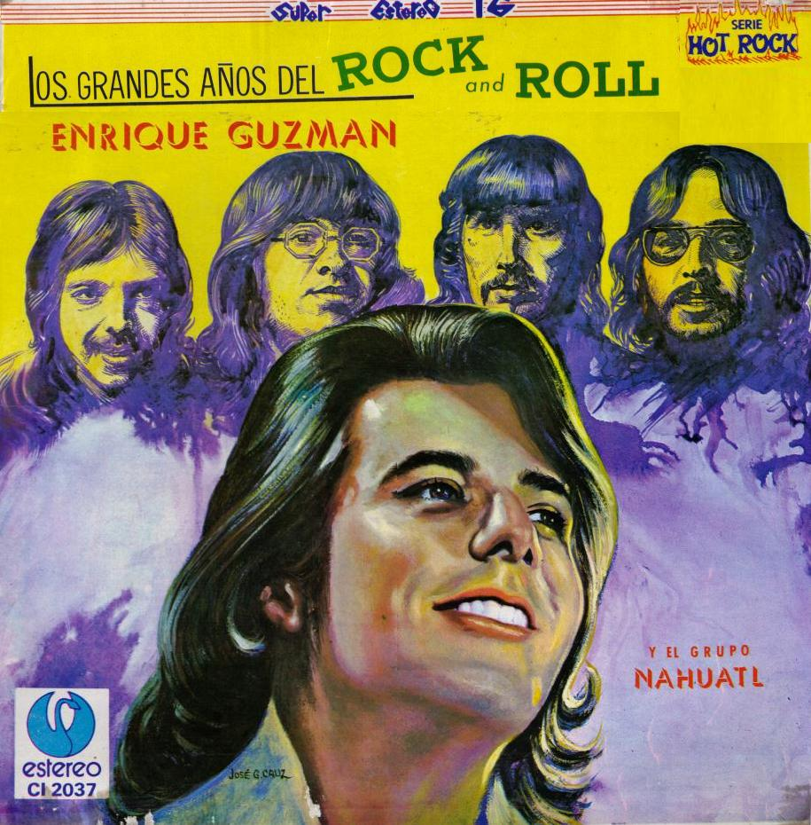 Enrique Guzmán y Nahuatl – Los Grandes Años del Rock and Roll Vol. 1