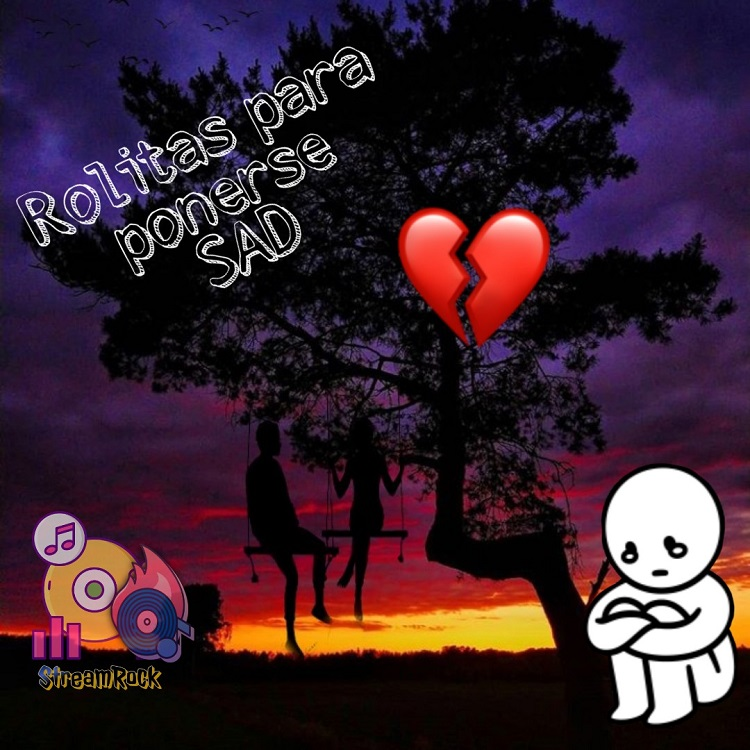 Playlist – Rolitas para ponerse sad