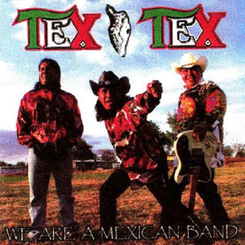 Tex Tex – We are a Mexican Band