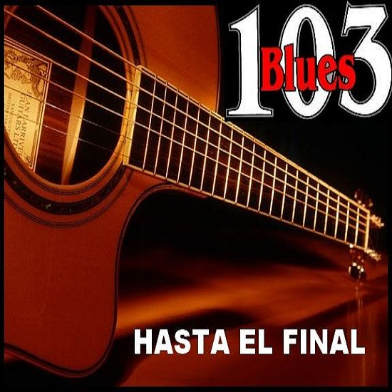 Blues 103 – Hasta el Final